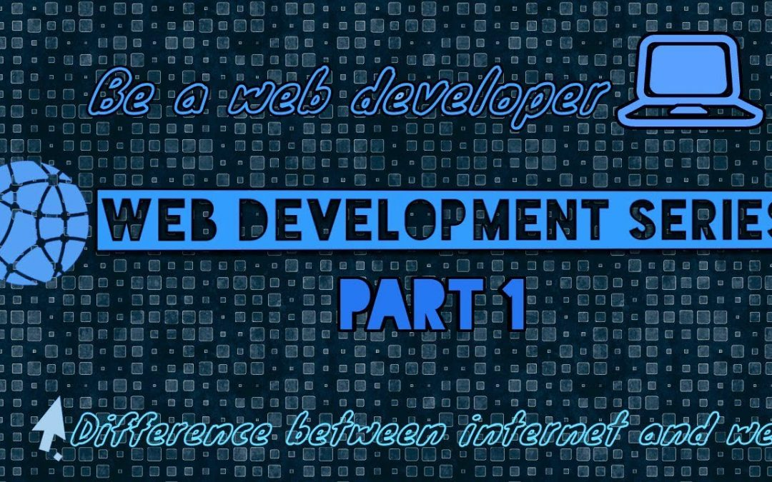 WEB DEVELOPMENT PART 1 | INTERNET AND WEB TECHNOLOGY
